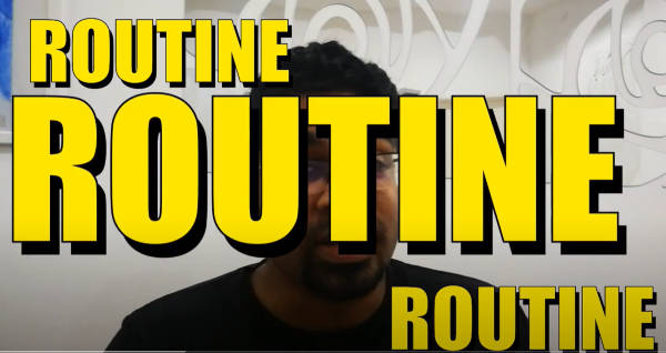 """""""Routine, Routine, Routine"""", as advised by Mr Ruel when coping with online classes."""